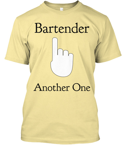 Bartender Another One Banana Cream T-Shirt Front