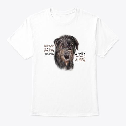 Big Dog Wants A Hug White T-Shirt Front