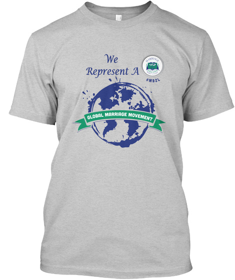 We Represent A Global Marriage Movement #Mb2 L Light Steel T-Shirt Front