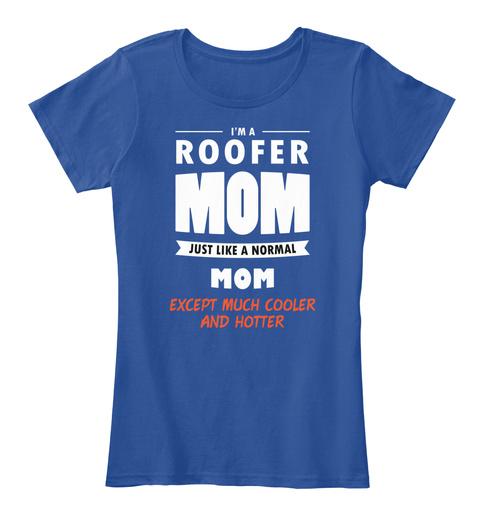 Roofer Mom Gift Cooler Profession Deep Royal  T-Shirt Front