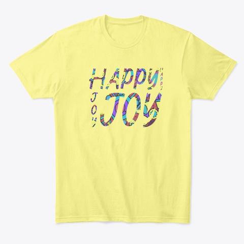 Happy Happy Joy Joy Lemon Yellow  T-Shirt Front