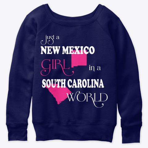 New Mexico Girl In A South Carolina Navy  T-Shirt Front