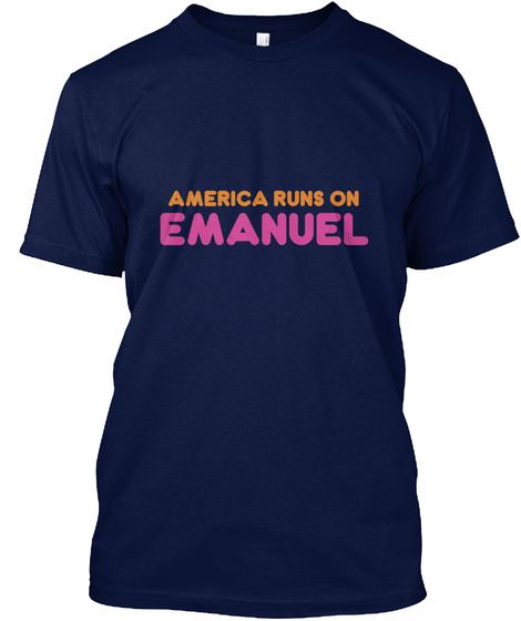 America Runs On Emanuel Navy T-Shirt Front