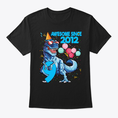 9th Birthday Awesome Since 2012 Dinosaur Black T-Shirt Front
