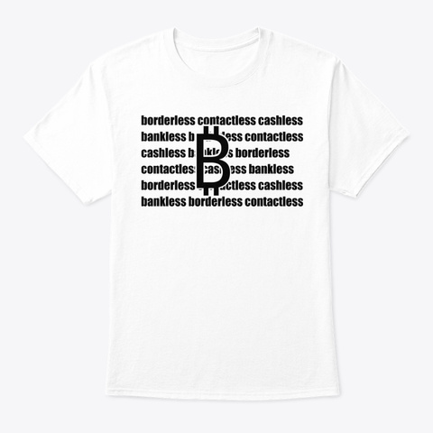 Cashless Bankless Contactess White T-Shirt Front