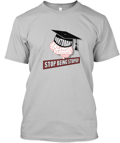 Stop Being Stupid Sport Grey T-Shirt Front