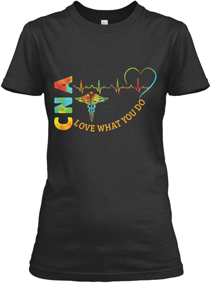 Cna Love What You Do Black T-Shirt Front