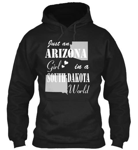 Just A Arizona Girl South Dakota World Black T-Shirt Front