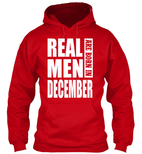 Real Men Are Born In Demcember T Shirt Red T-Shirt Front