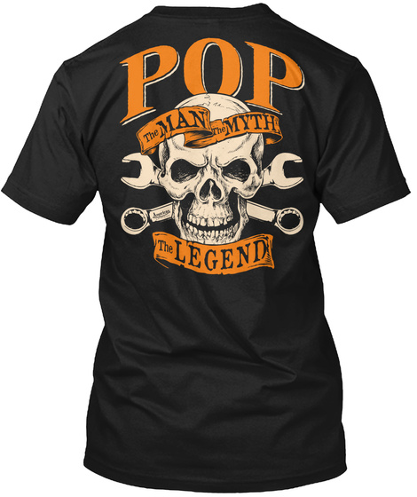 The Man Myth The Legend Pop The Man The Myth The Legend Black T-Shirt Back