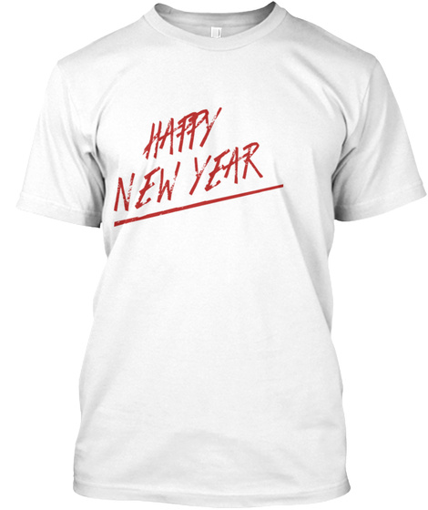 Happy New Year White T-Shirt Front