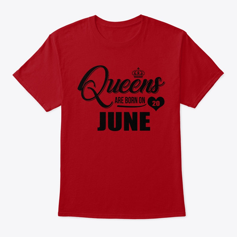 Queens Are Born On 20 June Shirt Deep Red T-Shirt Front