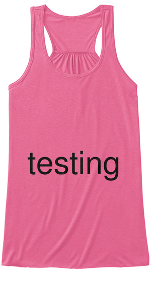Testing Neon Pink T-Shirt Front