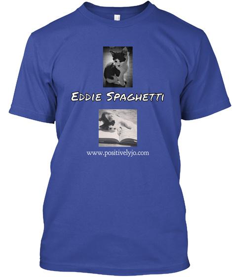 Eddie Spaghetti  Www.Positivelyjo.Com Deep Royal T-Shirt Front