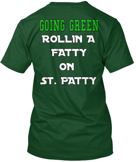 Going Green Rollin A Fatty On  St. Patty Deep Forest T-Shirt Back