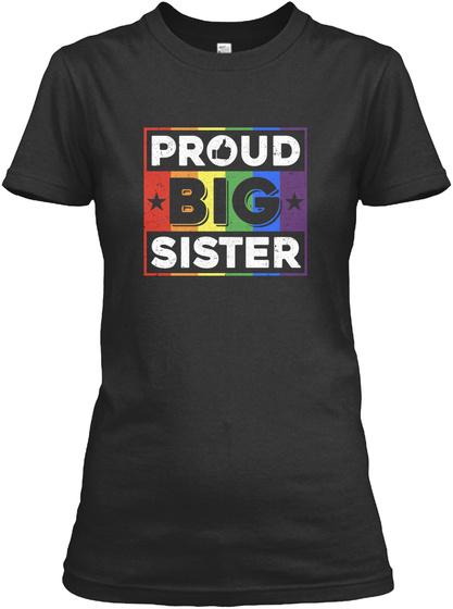 Proud Big Sister Gay Lesbian Pride Shirt Black T-Shirt Front