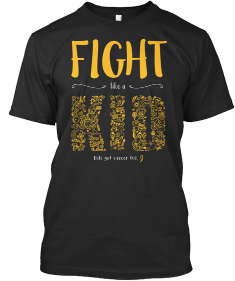 Fight Like A Kid Kids Get Career Too.  Black T-Shirt Front