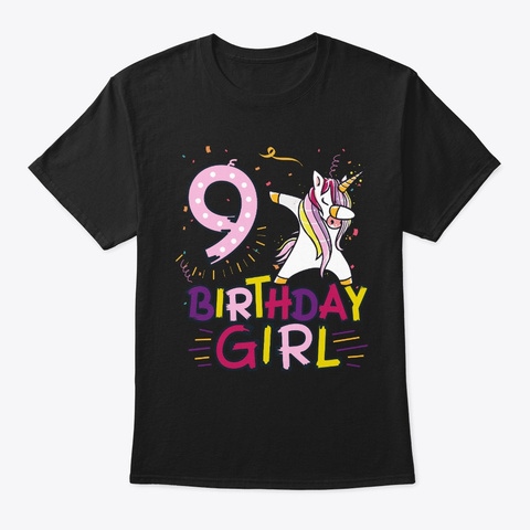 Funny Birthday Gift 9 Year Old Girl Black T-Shirt Front