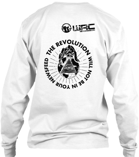 Wrc The Revolution Will Not Be In Your Newsfeed White Long Sleeve T-Shirt Back