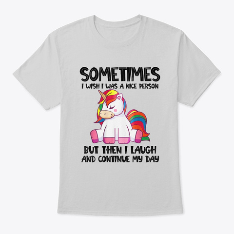Sometimes I Wish I Was A Nice Person Light Steel T-Shirt Front
