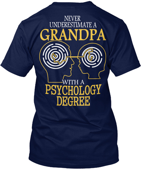 Never Underestimate A Grandpa With A Psychology Degree Navy T-Shirt Back