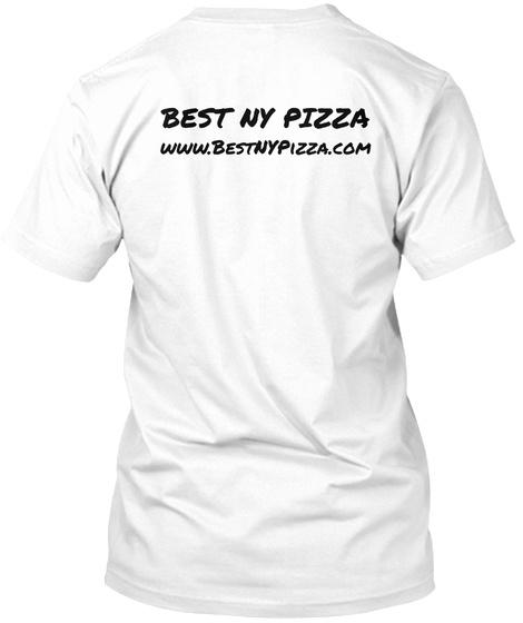 Best Ny Pizza Www.Best Ny Pizza.Com White T-Shirt Back