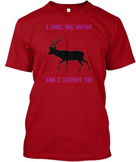 I Like Big Bucks And I Cannot Lie Deep Red T-Shirt Front