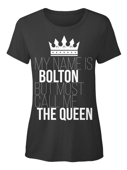 Bolton Most Call Me The Queen Black T-Shirt Front