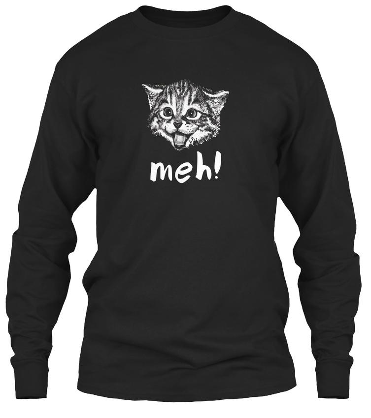 0bd1c17f Meh! Cat Indifference Funny Men Women Kids - Gildan Long Sleeve Tee T-Shirt
