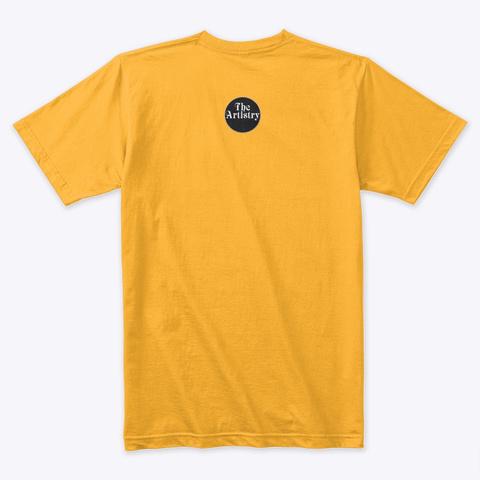 The Artistry Merch Gold T-Shirt Back