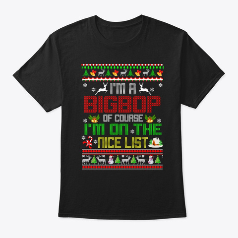 Christmas Gifts Bigbop Of Course I'm On Black T-Shirt Front
