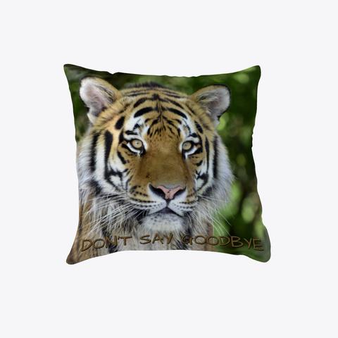 Tiger Pillow   Don't Say Goodbye Black T-Shirt Front