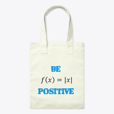 "Mathematics ""Be Positive"" Stuff Natural T-Shirt Front"