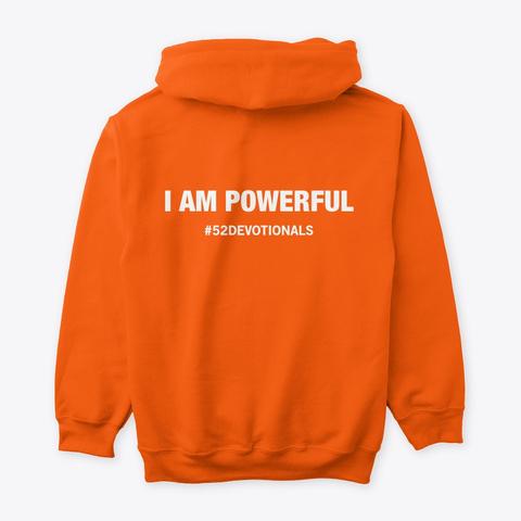 #52 Devotionals I Am Powerful Safety Orange T-Shirt Back