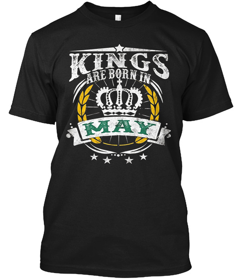 Kings Are Born In May Tee Black T-Shirt Front