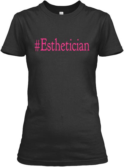 #Esthetician Black T-Shirt Front