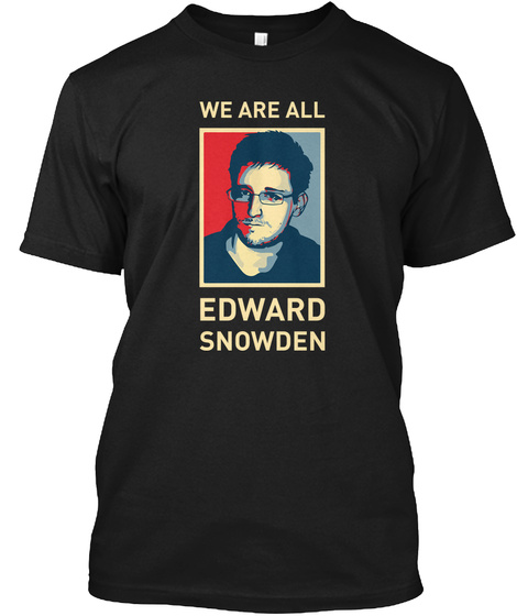 We Are All Snowden Black T-Shirt Front