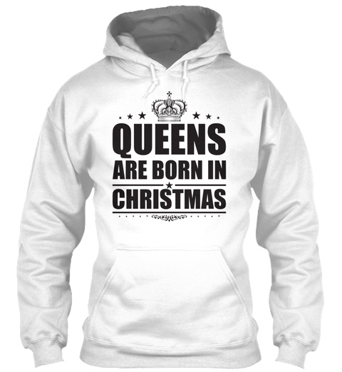 Queens Are Born In Christmas White T-Shirt Front