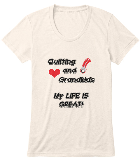 Quilting And Grandkids  My Life Is Great Oatmeal T-Shirt Front