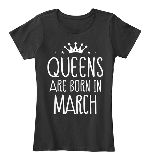 Queens Are Born In March Black Womens T Shirt Front
