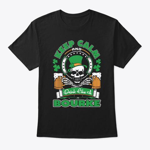 Drink Like Bourke Irish St Patricks Black T-Shirt Front