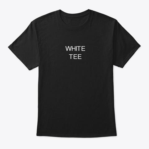 White Tee Irony Black T-Shirt Front