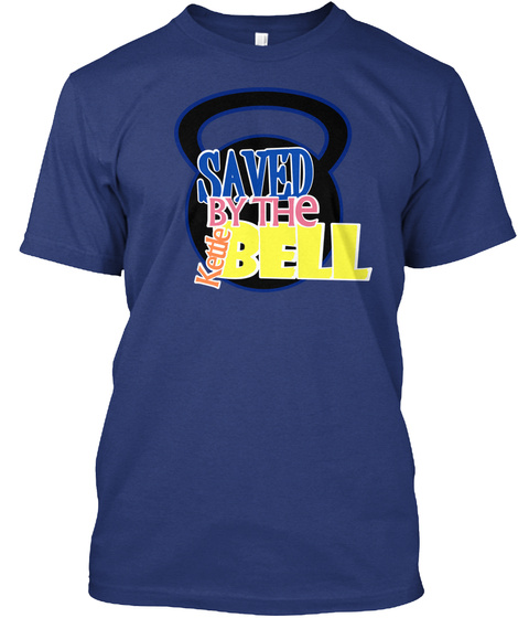Saved By The Kettle Bell Indigo T-Shirt Front
