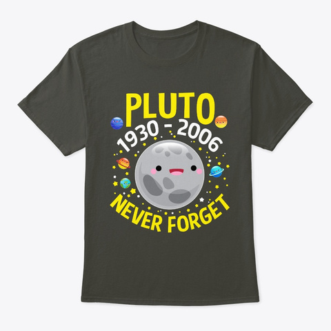 Pluto Never Forget Planet Space Smoke Gray T-Shirt Front