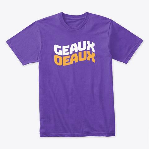 Geaux Oeaux Purple Rush T-Shirt Front