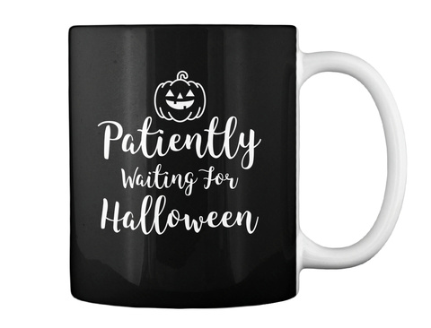 Patiently Waiting For Halloween Black T-Shirt Back