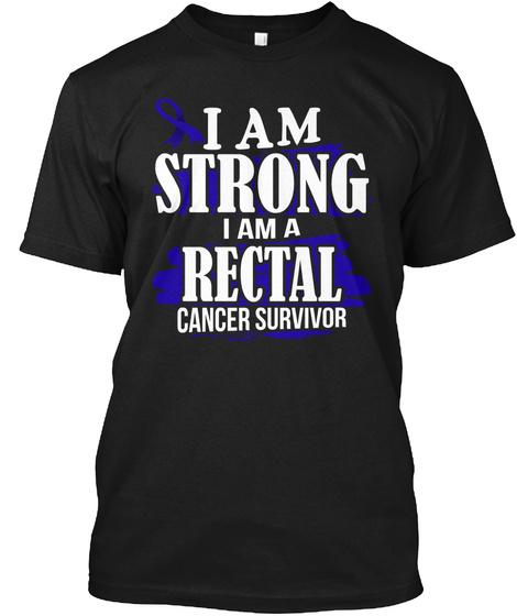 I'm Strong I'm Rectal Cancer Su Black T-Shirt Front