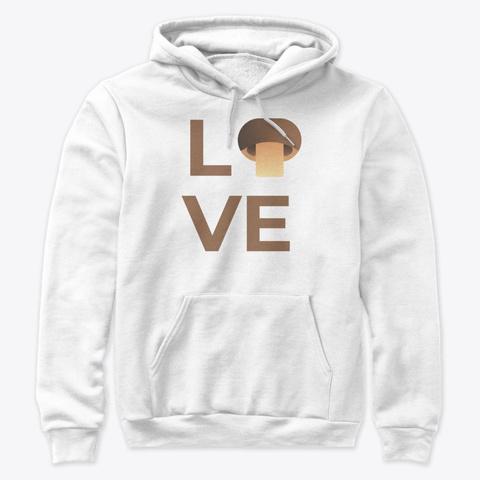 Love Mushroom Vegetable Half White T-Shirt Front