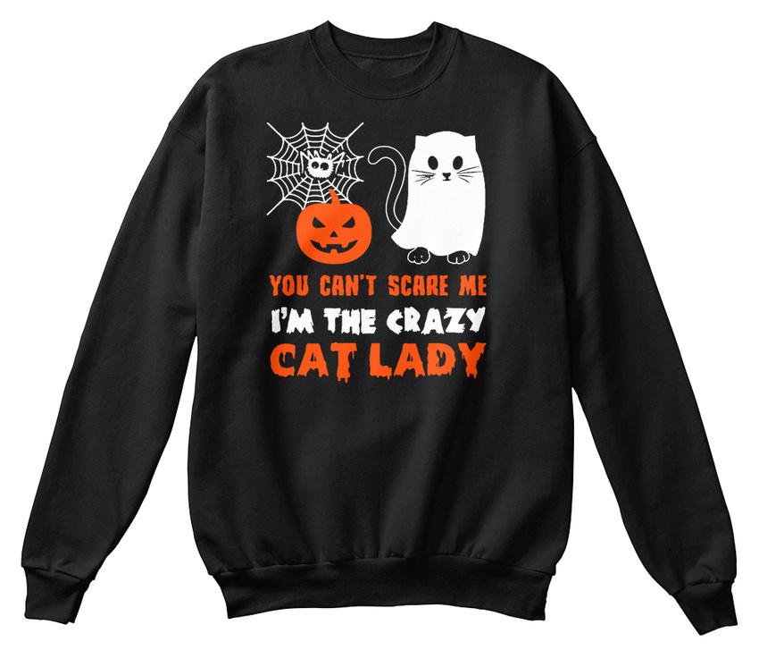 Im le ne Crazy Cat Lady-Vous ne le pouvez pas me faire peur je suis Standard Unisexe Sweat e919d5