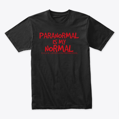 Paranormal Is My Normal Black T-Shirt Front